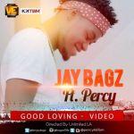 "VIDEO: Jay Bagz – ""Good Loving"" ft. Percy"