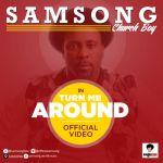 "VIDEO: Samsong – ""Turn Me Around"""