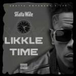 """Shatta Wale – """"Likkle Time"""" (Prod. By Shatta Wale)"""