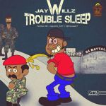 "Jaywillz – ""Trouble Sleep"" (D'Banj Emergency Cover)"