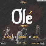 """L.A.X  – """"Ole"""" ft. Dremo & Ycee (Prod. By Legendury Beatz)"""