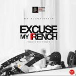 "Mr Olu Maintain – ""Excuse My French"" (Excusez mon Français)"