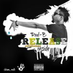 """Real-B – """"Release Inside"""" (Prod. By MrStepsUp)"""