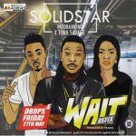 """Solidstar To Drop """"Wait"""" Refix Featuring Patoranking & Tiwa Savage"""