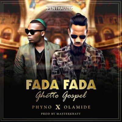 Phyno – Fada Fada Ft. Olamide