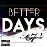 """May7ven – """"Better Days"""""""