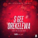 """S Gee – """"Orekelewa"""" (Taste The Feeling)"""
