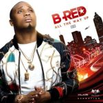 "B-Red – ""Give Them"" + ""All The Way Up"" (EP)"