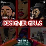 """Fresh L – """"Designer Girls"""" ft. BOJ"""