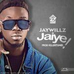 """Jaywillz – """"Jaiye"""" (Prod. Killertunes)"""