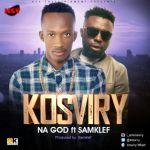 """Kosviry – """"Na God"""" ft. Samklef"""