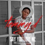 """Temmy D – """"Say You Love Me"""" (Prod by P.Banks)"""