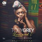 """Toby Grey Set To Release New Single Titled """"You & I"""" + See Cover Art"""