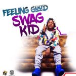 "Swag Kid – ""Feeling Good"" (Prod. By Chopstix)"