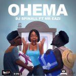 "DJ Spinall – ""Ohema"" ft. Mr. Eazi"