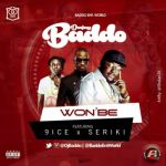 """DJ Baddo – """"WonBe"""" ft. 9ice & Seriki"""