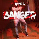 """Yung L – """"Banger"""" (Prod. By Chopstix)"""