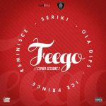 """Reminisce  – """"Feego"""" (Cypher Sessions Vol. 2) ft. Seriki, Ola Dips & Ice Prince"""