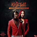 "Charass – ""Kiss & Tell"" (Remix) ft. Cynthia Morgan"