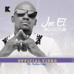 """VIDEO: Joe El – """"Do Good"""""""