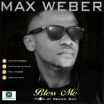 """Max Weber – """"Bless Me"""""""