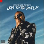 "Ice Prince Unfolds ""Jos To The World"" Track Listing"