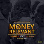 """Yung6ix – """"Money Is Relevant"""" ft. Phyno & Percy"""