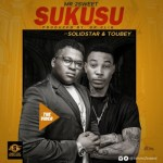 VIDEO: Mr 2Sweet – Sukusu f. Solid Star x Toubey