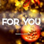 "Chidinma – ""For You"" (Prod. By Mystro)"