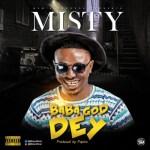 """Misty – """"Baba God Dey"""" (Prod By Popito)"""
