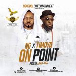 "NG X Timaya – ""ON Point"" (Prod. Jiggy Jegg)"