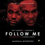 """Chi Finesse – """"Follow Me"""" ft. Pardon C"""