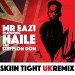 Mr Eazi – Skin Tight (UK Remix) ft. Haile & Stefflon Don