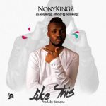 "Nonykingz – ""Like This"" (Prod. By Jomane)"