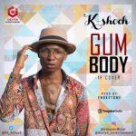 K-Shock – Gum Body  (Davido Cover)