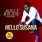 Kolly Wilson – Hello Susana [Prod By LahLah]