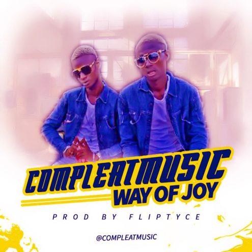CompleatMusic – Way OF JOY (Prod. Fliptyce)
