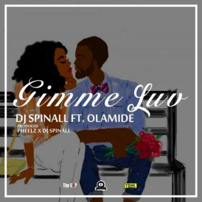 DJ SPINALL ft Olamide   Gimmie Luv 720x720 [Music]: DJ Spinall – Gimmie Luv ft. Olamide