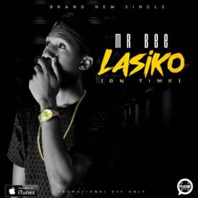 Download: Mr Bee – Lasiko (On Time) MP3 -Naijaloaded
