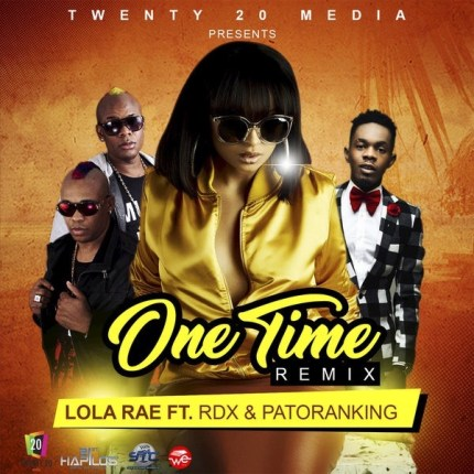 Lola Rae – One Time (Remix) ft. Patoranking & RDX [New Song]