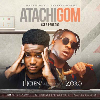 Music: Hcien – Atachigom ft. Zoro