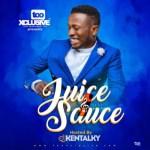 "TooXclusive Presents ""Juice & Sauce"" Mixtape Hosted By DJ Kentalky"