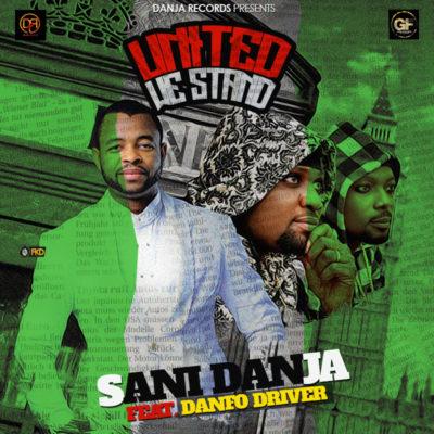 Sani Danja – United We Stand ft. Danfo Driver [New Song]