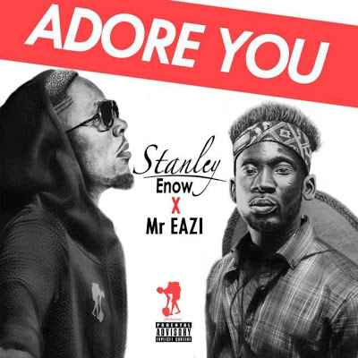 Music: Stanley Enow – Adore You ft. Mr Eazi