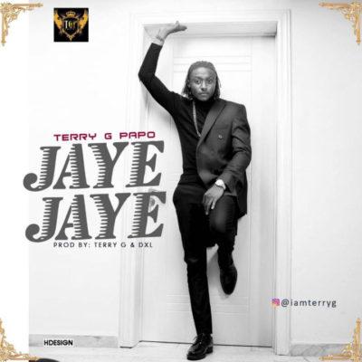 Music: Terry G Papo – Jaye Jaye
