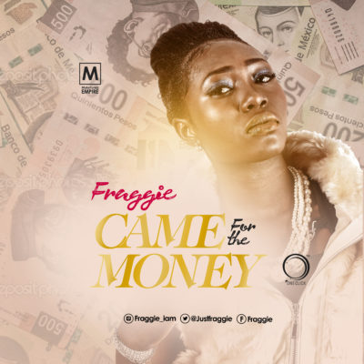 Fraggie – Came For My Money (Prod. By Sess)