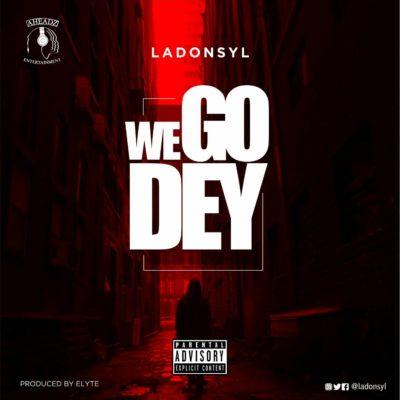 Ladonsyl – We Go Dey