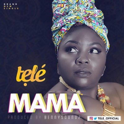 AUDIO + VIDEO: Tele – Mama