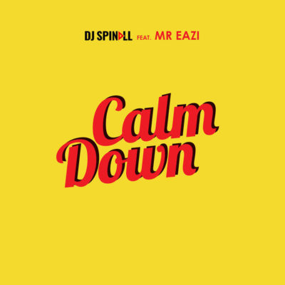 "DJ Spinall Ft. Mr Eazi – ""Calm Down"""