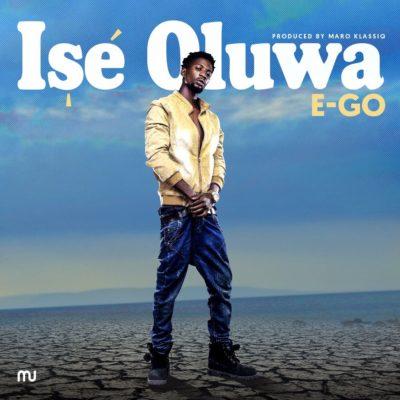 E-Go – ISE OLUWA (prod. by Maro Klassic)